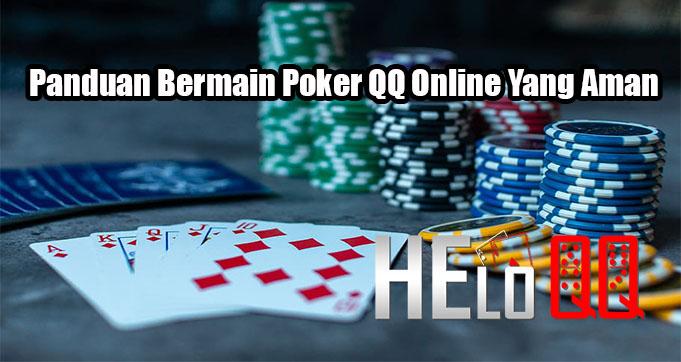 Panduan Bermain Poker QQ Online Yang Aman