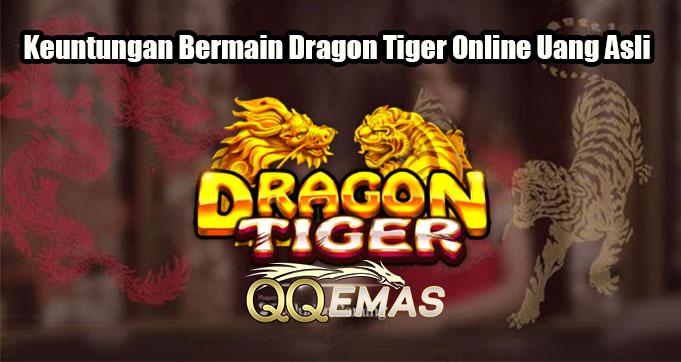 Keuntungan Bermain Dragon Tiger Online Uang Asli