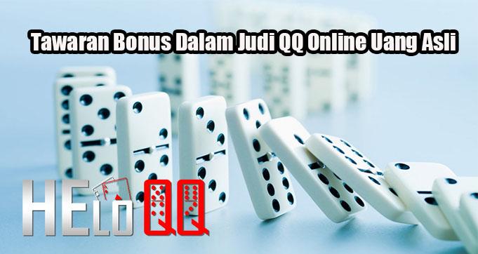 Tawaran Bonus Dalam Judi QQ Online Uang Asli