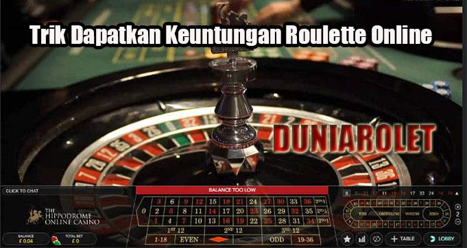 Trik Dapatkan Keuntungan Roulette Online